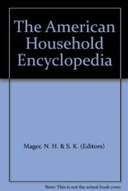 The American Household Encyclopedia [Unknown Binding] [Jan 01, 1951] - $9.90