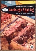 GOOD HOUSEKEEPING'S HAMBURGER & HOT DOG BOOK COOK BOOK - PAPERBACK 1958 Vintage - $8.00