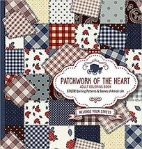 Patchwork of the Heart - Adult Coloring Book: Color Quilting Patterns an... - $4.28