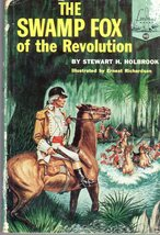 The Swamp Fox of the Revolution by Stewart H. Holbrook  - $9.95