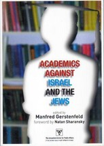 Academics against Israel and the Jews by Manfred Gerstenfeld (2008, Book) - $34.99