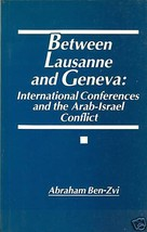 Between Lausanne and Geneva: International Conferences and the Arab Isra... - $19.99