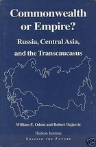 Commonwealth or Empire: Russia, Central Asia, and the Transcaucasus by... - $13.99