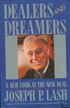 Dealers and Dreamers: A New Look at the New Deal by Joseph P. Lash (1988... - $15.99