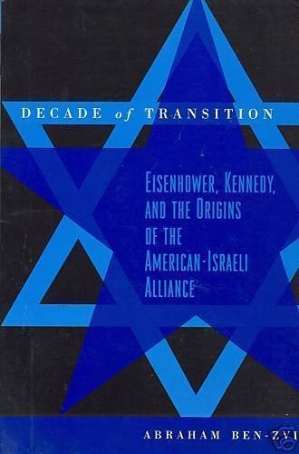 Decade of Transition: Eisenhower, Kennedy, and the Origins of the...
