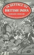 In Defence of British India: Great Britain in the Middle East 1775-1842 - $149.99