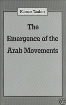 The Emergence of the Arab Movements by Eliezer Tauber (1993, Hardcover) - $84.99