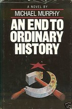 An End to Ordinary History by Michael Murphy (1982, Hardcover) - $6.75