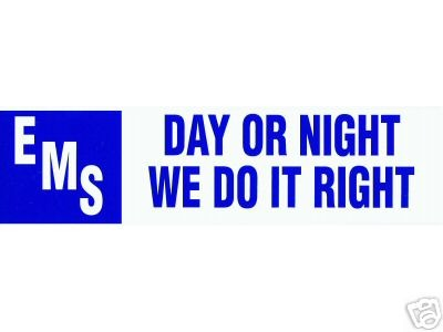 EMS -  DAY OR NIGHT WE DO IT RIGHT - Vinyl Decal for Paramedics and EMTs