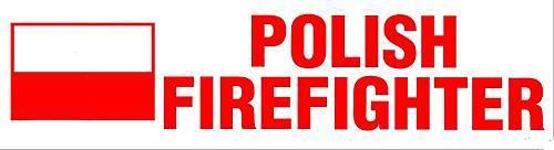 POLISH FIREFIGHTER Decal  With the Polish Flag - Polish Fireman Decal