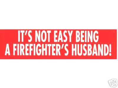 IT'S NOT EASY BEING A FIREFIGHTER'S HUSBAND - Large Red Vinyl DECAL