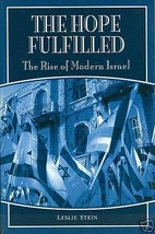 The Hope Fulfilled: The Rise Of Modern Israel by Leslie Stein (2003, Pap... - $19.99