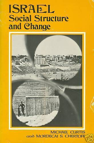 Israel: Social Structure and Change by Curtis, Michael