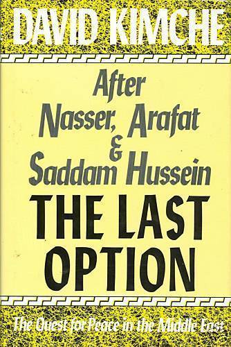The Last Option: Peace in the Middle East by Kimche