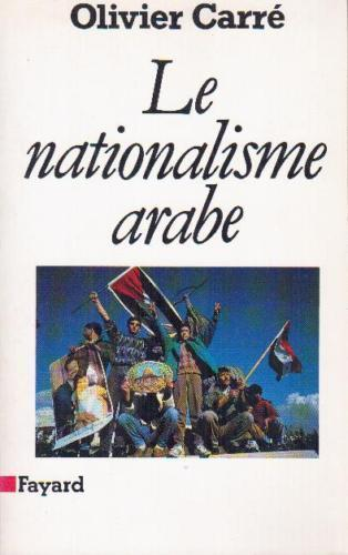 Le Nationalisme Arabe by Olivier Carre and Olivier Carrâe (1993, Book)