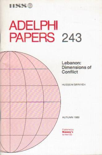 Lebanon: Dimensions of Conflict (Adelphi Papers 243)