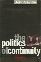 The Politics of Continuity: British Foreign Policy and the Labour Govern... - $49.99