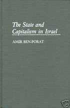 The State and Capitalism in Israel by Amir Ben-Porat (1993, Hardcover) - $49.99