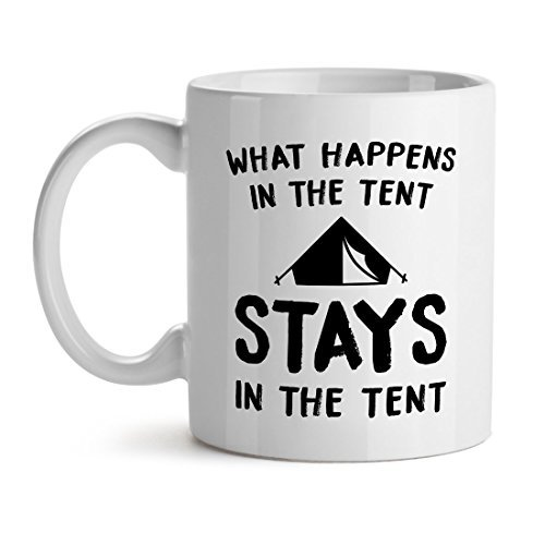 Primary image for What Happens In The Tent Stays In The Tent Camping Hiking White Coffee Mug 11OZ