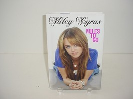 Miles to Go by Miley Cyrus and Hilary Liftin (2009, Hardcover) Book Novel - $5.84