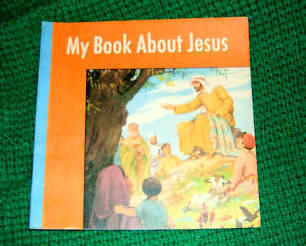 My Book About Jesus Esther Freivogel  Vintage 1949