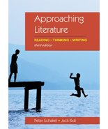Approaching Literature: Reading + Thinking + Writing Schakel, Peter and ... - $13.84