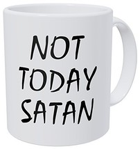 Wampumtuk Not Today Satan - 11 Ounces Funny Coffee Mug - $14.62