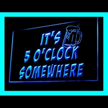 170093B It's 5 o'clock Somewhere Happy Hours Alcoholic drinks LED Light Sign - $18.00