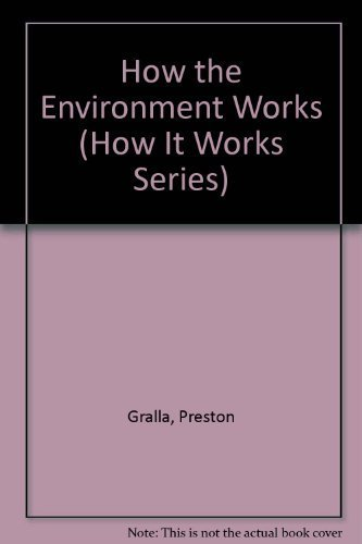 How the Environment Works (How It Works Series) [Sep 01, 1994] Gralla, Preston a