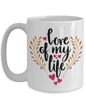 Valentines Day Coffee Mug - Love of My Life Valentine Ceramic Travel Cup... - $14.95+