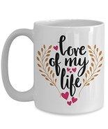 Valentines Day Coffee Mug - Love of My Life Valentine Ceramic Travel Cup... - $14.95+