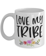Mother's Day Gift- Love My Tribe - 11 oz Coffee Mug -Funny Sweet Special... - £14.24 GBP