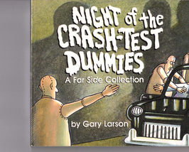 NIGHT OF THE CRASH-TEST DUMMIES, A Far Side Collection by Gary Larson image 1