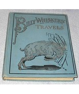 Billy Whiskers Travels 1907 Frances Trego Montgomery F.G. Wheeler Book - $35.00