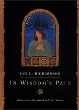 In Wisdom's Path: Discovering the Sacred in Every Season Richardson, Jan L. - $11.95