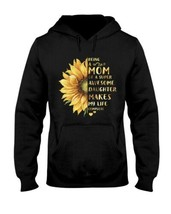 Being A Mom Of A Super Awesome Daughter Makes My Life Complete Hoodie - $30.60+