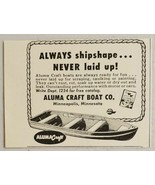 1952 Print Ad Aluma Craft Aluminum Boats Always Shipshape Minneapolis,MN - $5.11