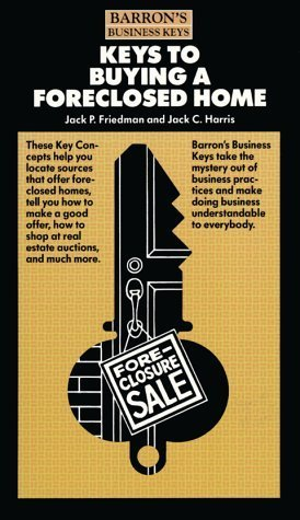 Keys to Buying a Foreclosed Home (Barron's Business Keys) by Friedman, Jack P...