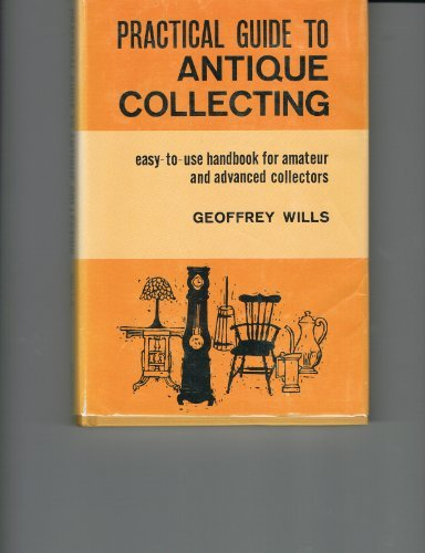 Practical Guide To Antique Collecting [Paperback] by Wills, Geoffrey