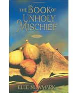 The Book of Unholy Mischief: A Novel Newmark, Elle - $12.00