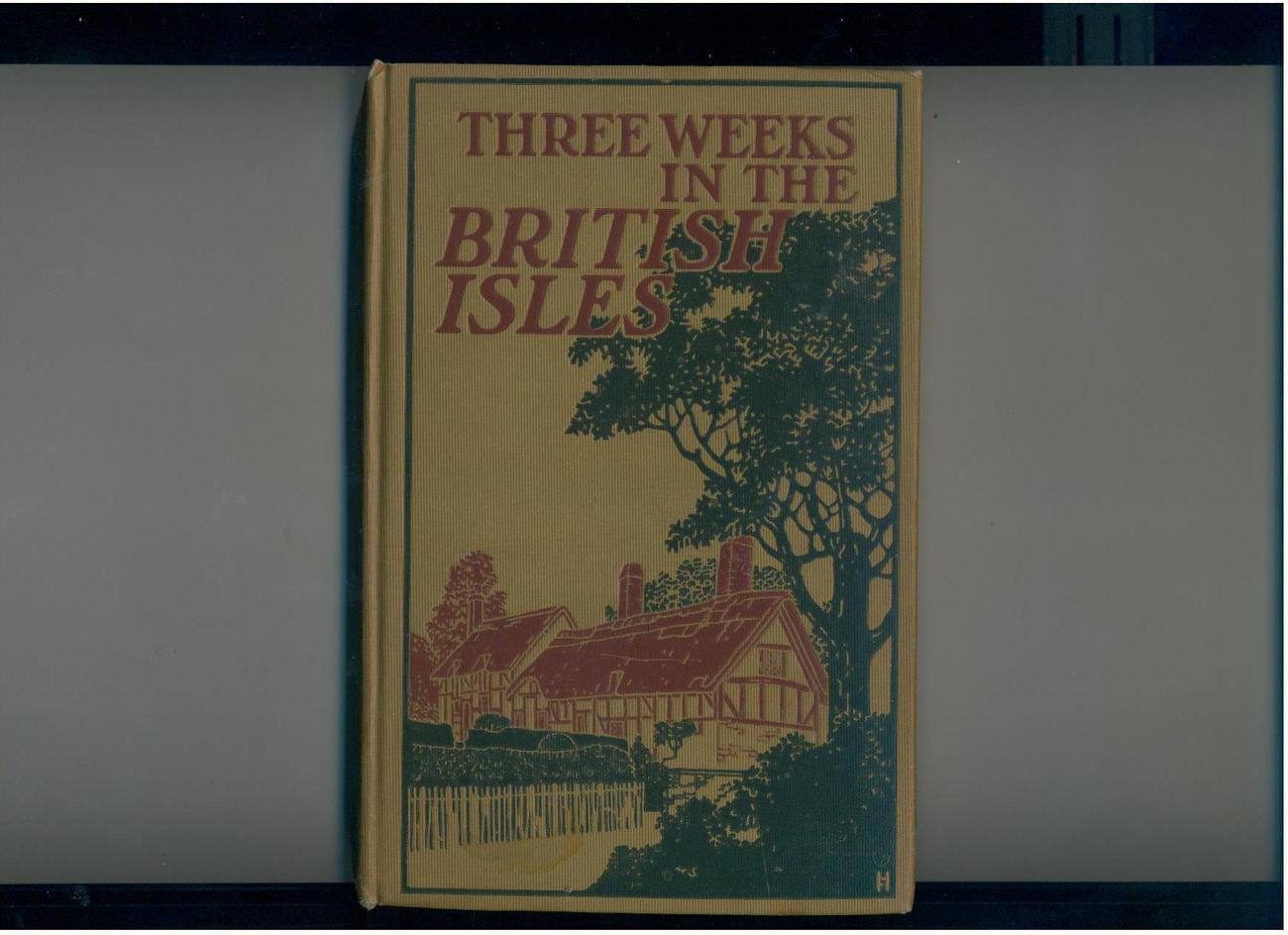 Higinbotham--3 WEEKS IN BRITISH ISLES--1911--illustrated