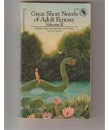 Great Short Novels of Adult Fantasy, Vol. II 1973 1st pr.  - $14.00