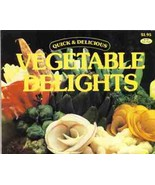 Quick & Delicious Vegetable Delights Cookbook b... - $4.99