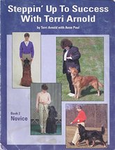 Steppin' Up To Success With Terri Arnold; Book 2 Novice [Paperback] Terr... - $25.53