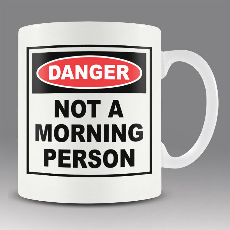 Primary image for Funny New office workshop mug cup DANGER. NOT A MORNING PERSON