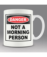 Funny New office workshop mug cup DANGER. NOT A MORNING PERSON - £11.73 GBP