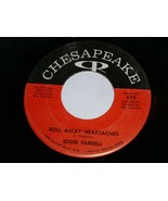 Eddie Farrell Roll Away Heartaches Different 45 Rpm Record Vinyl Chesape... - $14.99