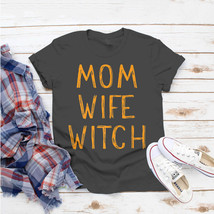 Mom Wife Witch Mom Wife Boss Halloween Costume T-Shirt Ideas Birthday Gi... - $15.99+