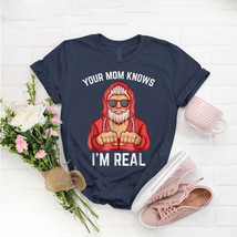 Your Mom Knows I'M Real Adult Christmas Cool Santa T- Shirt Birthday Fun... - $15.99+