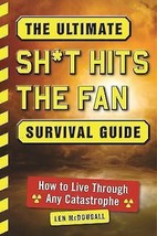 The Ultimate Sh*t Hits the Fan Survival Guide: How to Live Through Any C... - $12.95